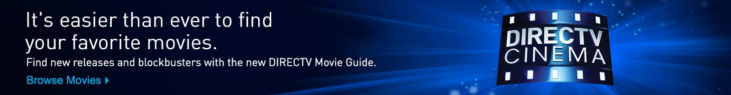 Easily find new releases and blockbusters with the new DIRECTV Movie Guide. Browse Titles.